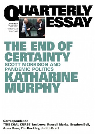 Quarterly Essay 79 - September 2020: The End of Certainty: Scott Morrison and Pandemic Politics by Katharine Murphy