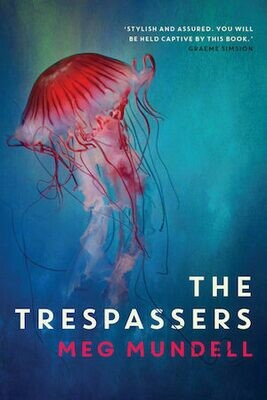 The Trespassers by Meg Mundell