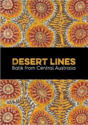 Desert Lines: Batik from Central Australia (limited copies available, reserve your copy)