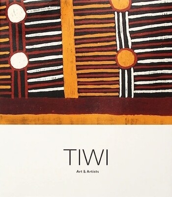 Tiwi: Art & Artists.  Edited by Judith Ryan
