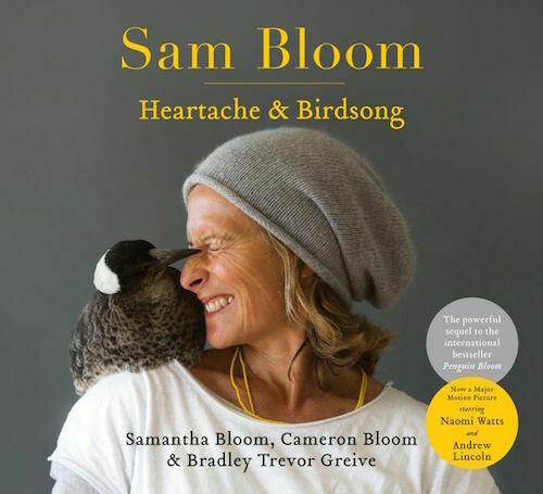 Sam Bloom: Heartache & Birdsong:  by Cameron Bloom Samantha Bloom Bradley Trevor Greive