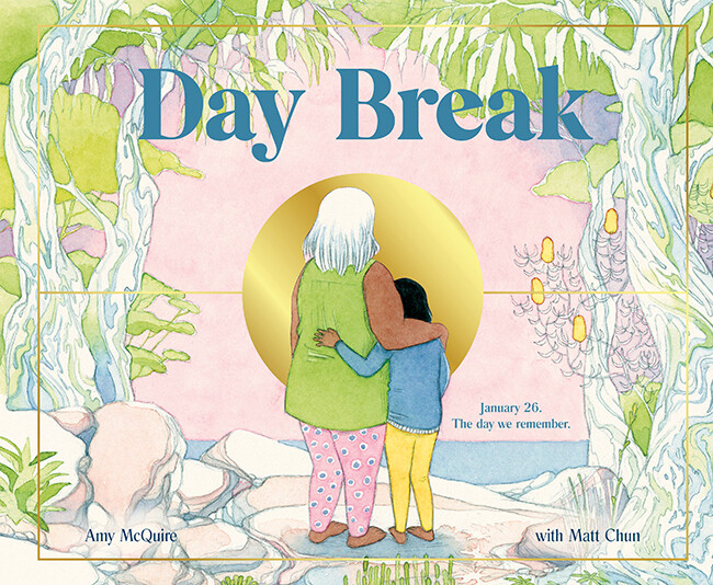 Day Break by Amy McQuire  Illustrated by Matt Chun