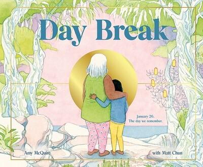 Day Break by Amy McQuire  Illustrated by Matt Chun