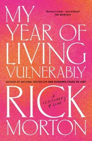 My Year of Living Vulnerably by Rick Morton