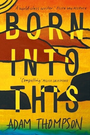 Born Into This by Adam Thompson (Available from 2 February 2021)