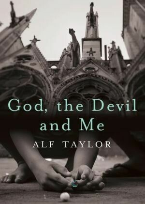 God, the Devil and Me by Alf Taylor (Available from 1 February 2021)