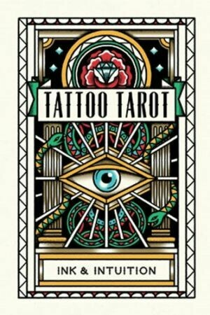 Tattoo Tarot: Ink & Intuition by Laurence King