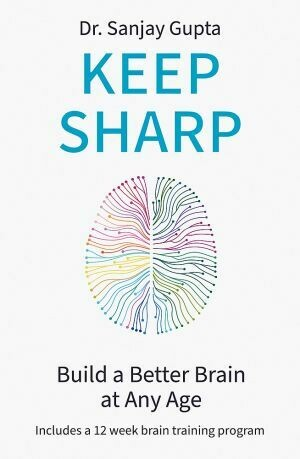Keep Sharp: How To Build a Better Brain at Any Age - As Seen in The Daily Mail, by Sanjay Gupta