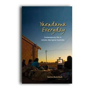 Yuendumu Everyday Contemporary Life in Remote Australia by Yasmine Musharbash