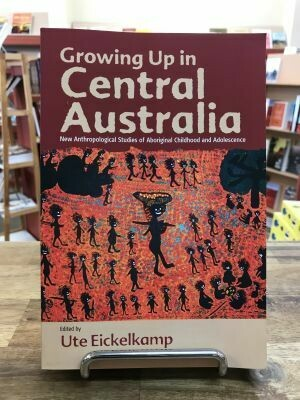 Growing Up in Central Australia Edited by Ute Eickelkamp (there is a three month wait time if book is not in stock as it is an overseas title)
