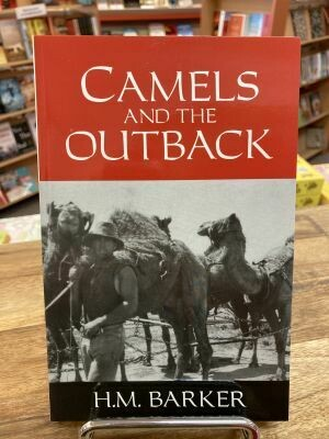 Camels and The Outback by H.M. Barker