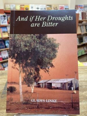 And if Her Droughts are Bitter by Gladys Linke