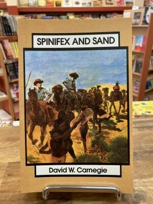 Spinifex and Sand by David W. Carnegie