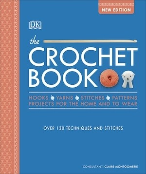 The Crochet Book by Claire Montgomerie, DK