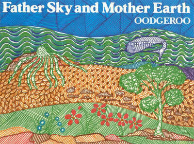 Father Sky and Mother Earth by  Oodgeroo