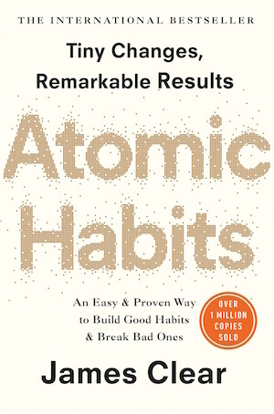 Atomic Habits: the life-changing million-copy #1 bestseller by James Clear