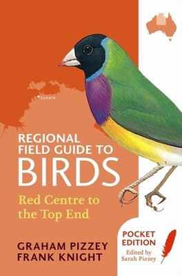 Regional Field Guide to Birds: Red Centre and The Top End By Graham Pizzey and Frank Knight