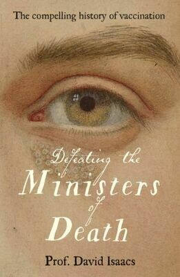 Defeating the Ministers of Death by Prof David Isaacs
