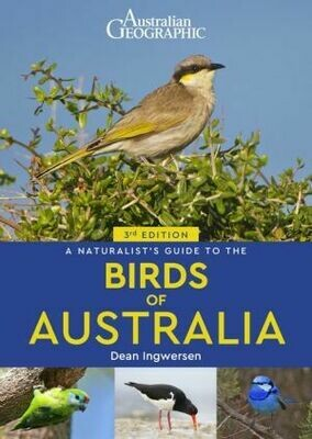Australian Geographic Naturalist's Guide to the Birds of Australia by Dean Ingwersen