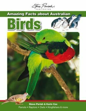 Steve Parish Amazing Facts about Australian Birds by Steve Parish & Karin Cox