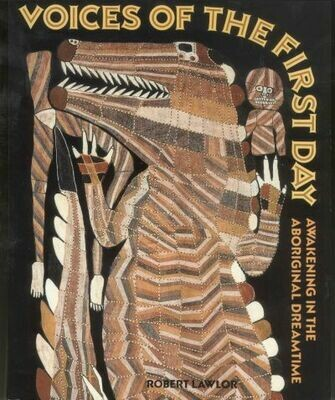 Voices of the First Day: Awakening in the Aboriginal Dreamtime by Robert Lawlor