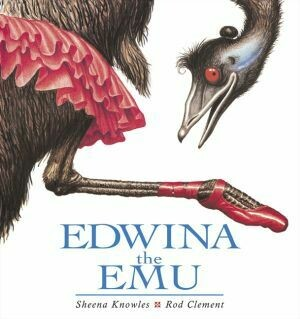 Edwina the Emu by Sheena Knowles adn Rod Clement