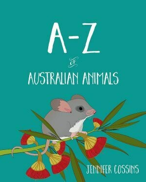 A - Z of Australian Animals by Jennifer Cossins