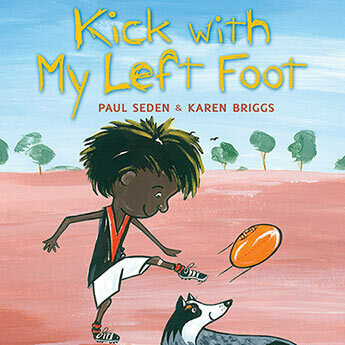 Kick with My Left Foot by Paul Seden, illustrated by Karen Briggs