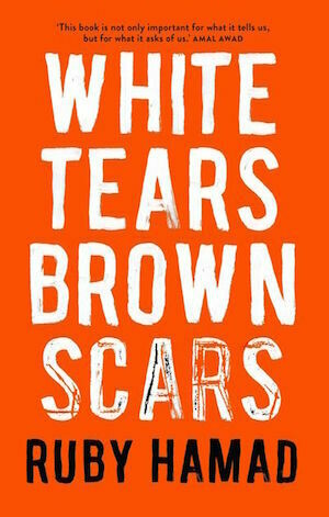 White Tears/Brown Scars by Ruby Hamad