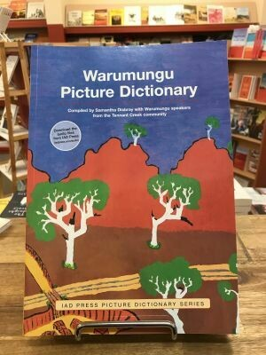 Warumungu Picture Dictionary by Samantha Disbray with Warumungu Speakers from the Tennant Creek Community