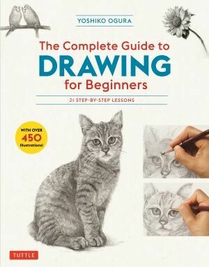 The Complete Guide to Drawing for Beginners by Yoshiko Ogura
