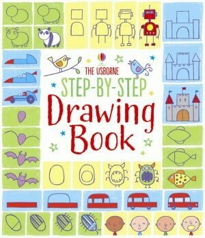 The Usborne Step-by-Step Drawing Book By Fiona Watt and designed and illustrated by Candice Whatmore