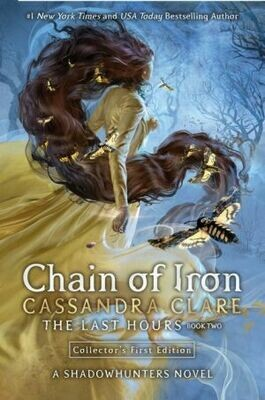 Chain of Iron: The Last Hours By Cassandra Clare