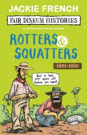 Fair Dinkum Histories #3: Rotters and Squatters by Jackie French