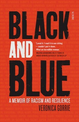 Black and Blue: A Memoir of Racism and Resilience by Veronica Gorrie - coming April 2021