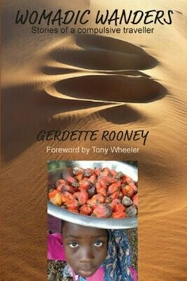 Womadic Wanders: Stories of a Compulsive Traveller by Gerdette Rooney