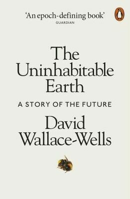 The Uninhabitable Earth A Story of the Future