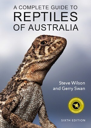 Complete Guide to Reptiles of Aust 6th E Sixth Edition