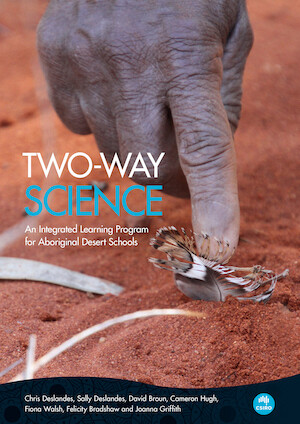 Two-way Science An Integrated Learning Program for Aboriginal Desert Schools