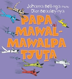 Too Many Cheeky Dogs (Papa Mawal-mawalpa Tjuta) (out 3 August 2021)