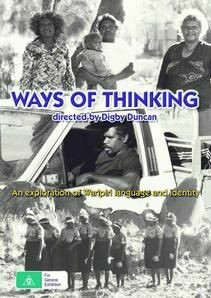 Ways of Thinking - An Exploration of Warlpiri Language and Identity, by Digby Duncan. DVD