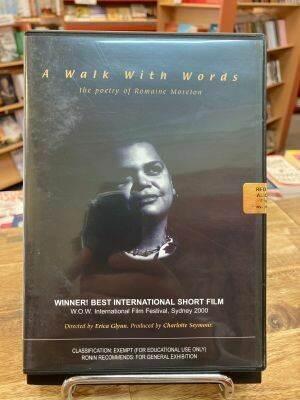 A Walk With Words - The poetry of Romaine Moreton, by Erica Glynn. DVD