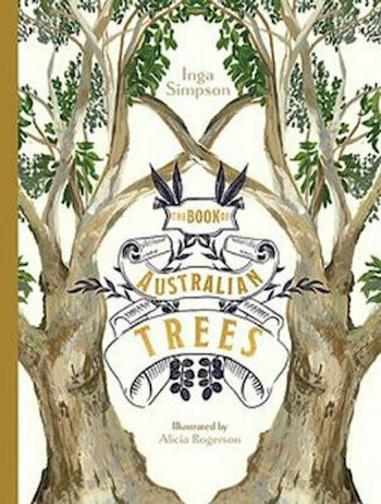 The Book of Australian Trees  by Inga Simpson - out 26th May 2021