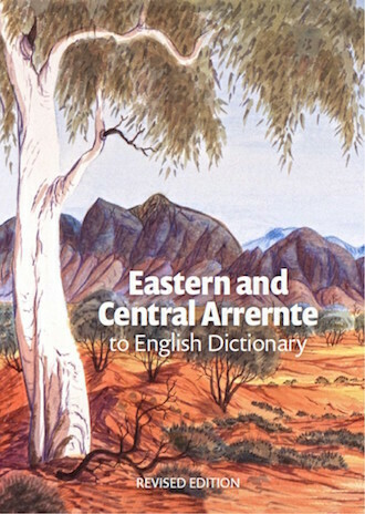 Eastern and Central Arrernte to English Dictionary - Revised Edition
