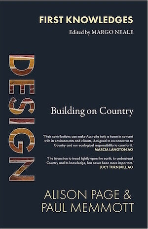 Design: Building on Country.  Edited by Margo Neale