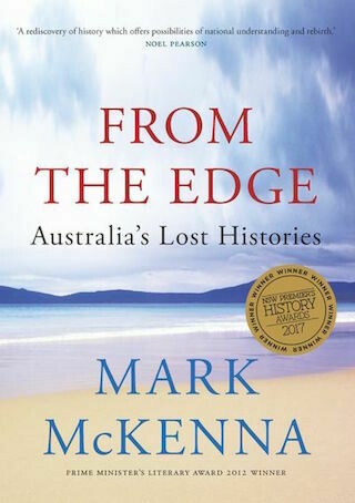 From the Edge: Australia's Lost Histories by Mark McKenna