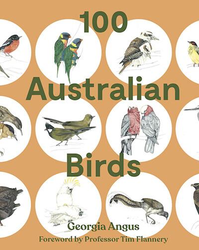 100 Australian Birds by Georgia Angus