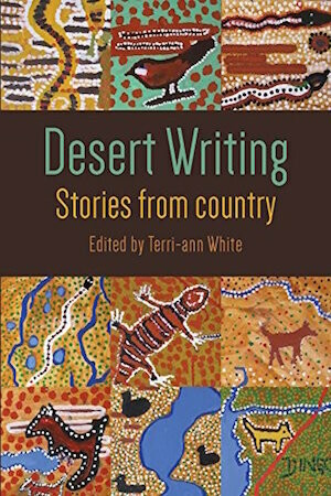 Desert Writing: Stories from Country edited by  Terri-ann White