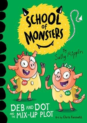 School of Monsters Deb and Dot and the Mix-up Plot