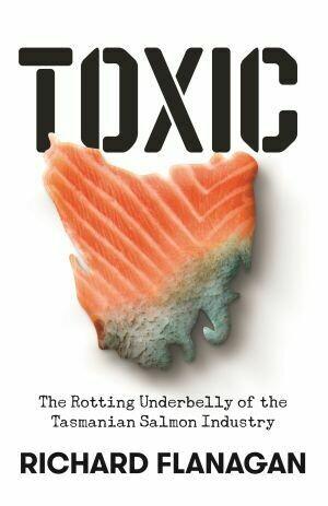 Toxic by Richard Flanagan